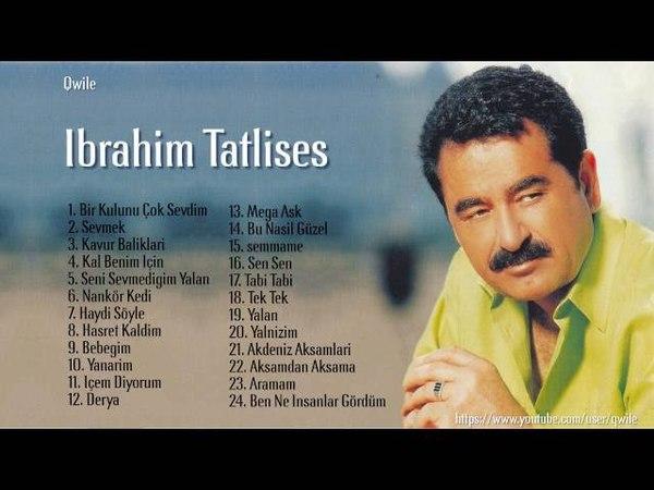 İBRAHİM TATLISESnın En Güzel Şarkıları || İBRAHİM TATLISES En Sevilen Şarkılar