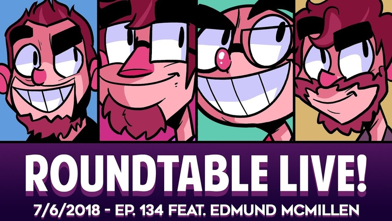 Roundtable Live! - 7/6/2018 (Ep. 134 feat. Edmund McMillen)