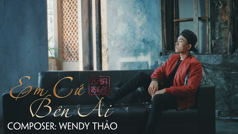 Em Cứ Bên Ai Kha Ken Comsposer Wendy Thảo Official Lyric Video