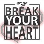 A Faylene Sky альбом Break Your Heart
