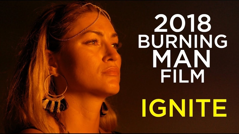 Burning Man 2018 Film: Ignite 4K