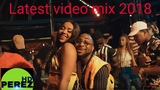 NEW NAIJA AFROBEAT VIDEO MIX MAY 2018 DJ PEREZ DAVIDO TEKNO KUAMI YEMI ALADE WIZKID