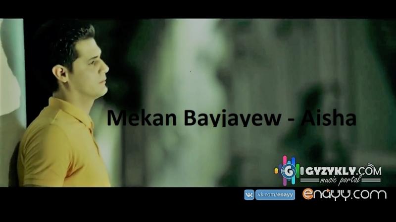 Mekan Bayjayew - Aisha [Enayy Gyzykly] 2018 HD