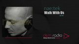 Walk With Us 2018 Deep &amp Underground Electronic Music Mix Mixed By NaeTek