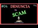 04 👮Como DENUNCIAR una ESTAFA por Internet‼ RECLAMA TU DINERO HACIENDO ESTO 💪😡 Tony Hopper