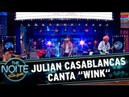 Julian Casablancas canta Wink The Noite 18 10 17