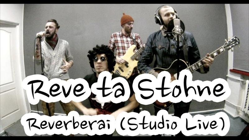 Reve ta Stohne - Reverberai (studio live)