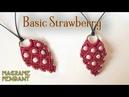 Macrame pendant tutorial The Basic strawberry - Simple macrame idea craft
