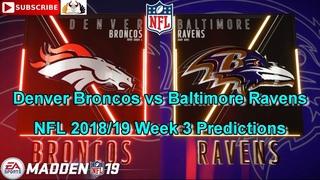 Denver Broncos vs Baltimore Ravens | NFL 2018-19 Week 3 | Predictions Madden NFL 19
