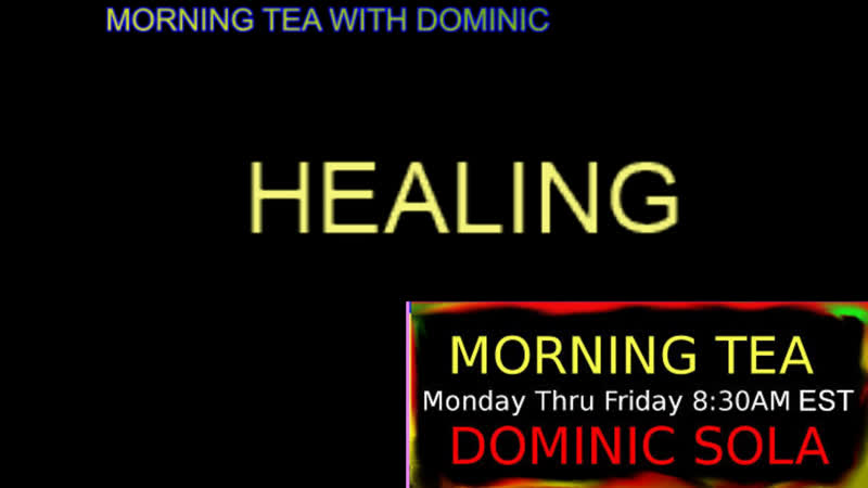 LIVE Morning Tea with Dominic 566 Jesus love healing miracle soul QAnon 2019