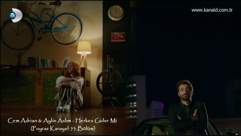 Cem Adrian Aylin Aslım - Herkes Gider Mi (Poyraz Karayel 53.Bölüm)