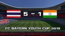 THAILAND 5 - 1 INDIA ● FC Bayern Youth Cup 2019