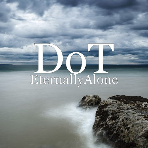Dot альбом EternallyAlone