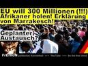 EU will 300 Millionen Afrikaner holen Erklärung von Marrakesch * HD