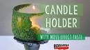 Gyertyatartó moha effekt pasztával Candle holder with Moss Effect Paste