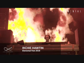Richie Hawtin - Live @ Elemental Fest [30.09.2018]