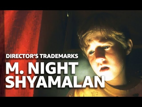 A Guide to M. Night Shyamalan Films | DIRECTOR'S TRADEMARKS
