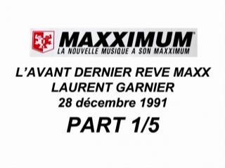 [L'AVANT DERNIER REVE MAXX] 1 5 - Laurent Garnier - 28 décembre 1991