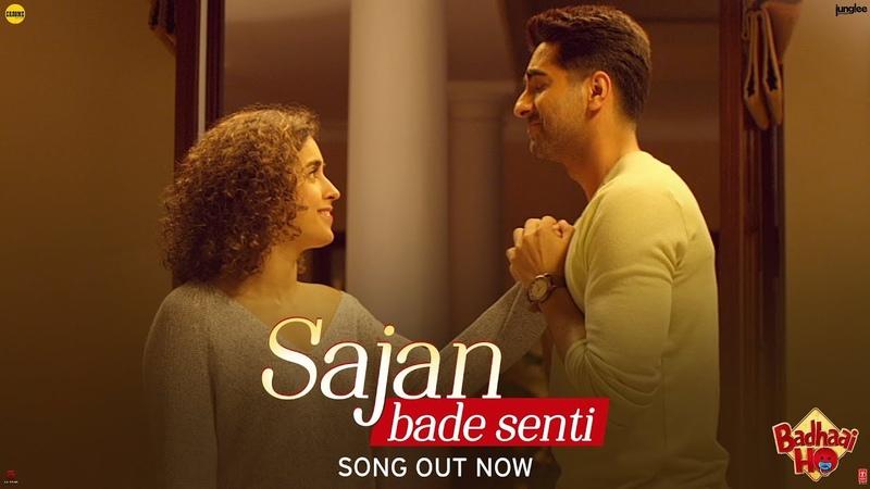 SAJAN BADE SENTI Song   Badhaai Ho   Ayushmann K   Sanya M   Dev N   Harjot K   Kaushik-Akash-Guddu