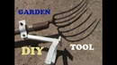 HOME MADE GARDEN TOOL / DIY 2018