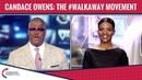 Candace Owens: The #WalkAway Movement