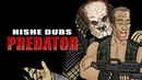 Predator HISHE Dubs Comedy Recap