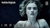 Impulse - Ep 8
