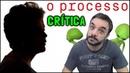O PROCESSO 2018 - Crítica
