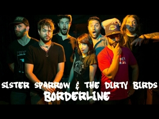 Sister Sparrow & The Dirty Birds - Borderline (Audiotree Live)