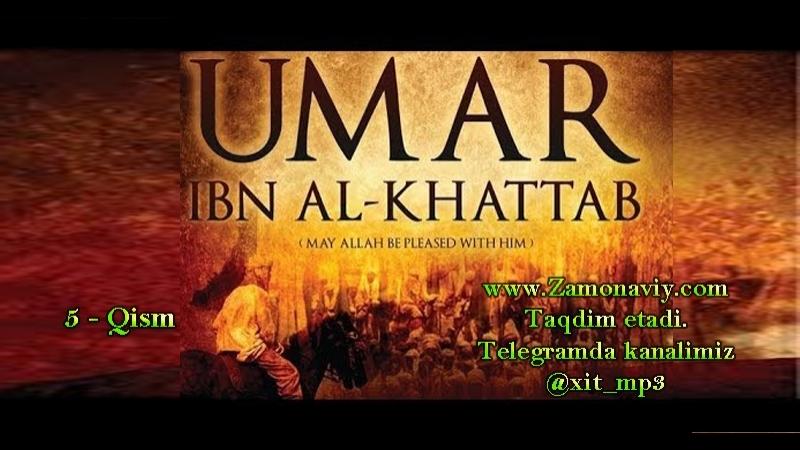 UMAR IBN XATTOB R.A. Haqida (5 qism)