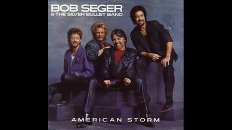 Bob Seger The Silver Bullet Band - American Storm (1986)