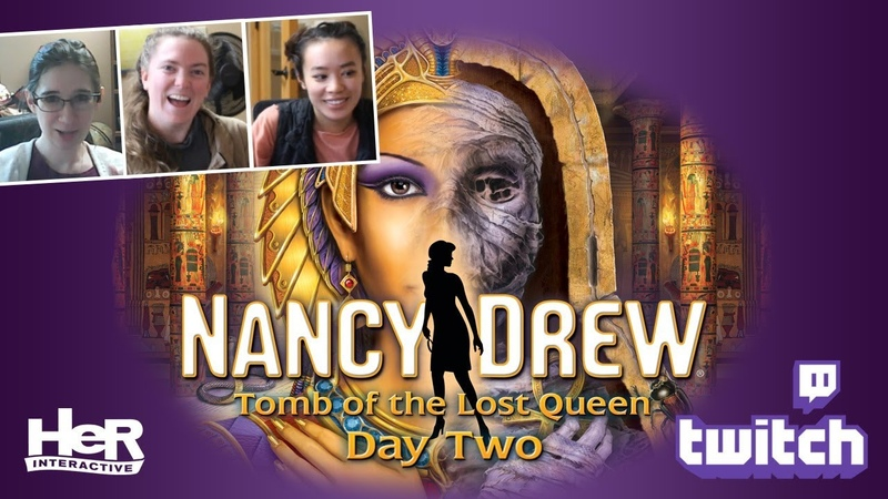 Nancy Drew: Tomb of the Lost Queen [Day Two: Twitch] | HeR Interactive