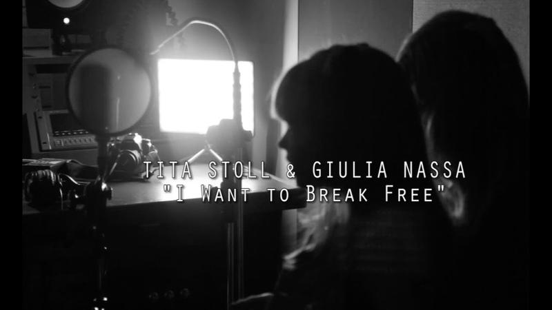 Tita Stoll Giulia Nassa - I Want to Break Free