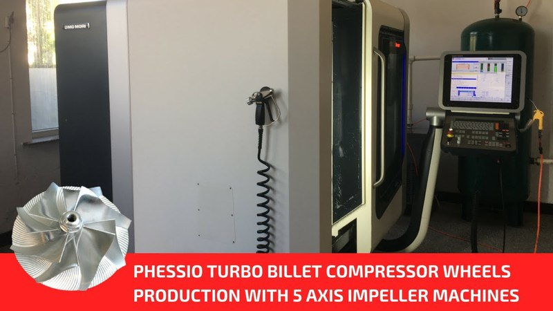 PHESSIO TURBO billet compressor wheels production with 5 AXIS impeller machines
