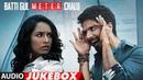 Аудиоальбом фильма Batti Gul Meter Chalu - Шраддха Капур и Шахид Капур