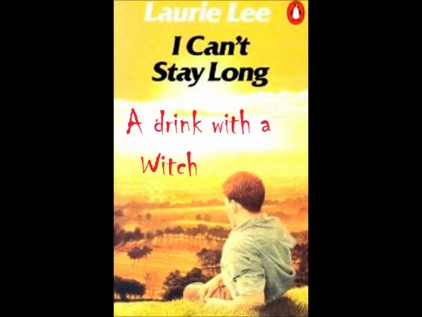 A drink with a witch by Laurie Lee
