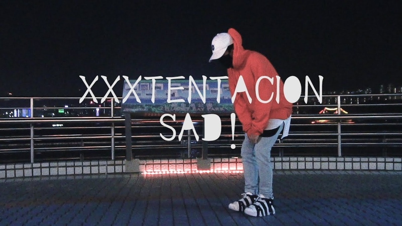 XXXTENTACION - Sad! DANCE | 悲! | New Y-Kid