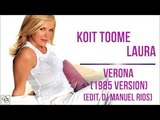 Koit Toome &amp Laura - Verona (1985 Version Edit Dj Manuel Rios)