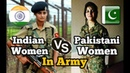 Indian women vs Pakistani women in army bravery and fitness comparrison 2018