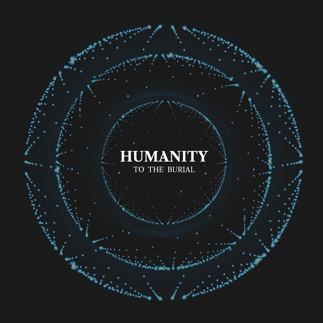 To The Burial – Humanity (2019)