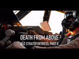 DEATH FROM ABOVE B52 STRATOFORTRESS PART II