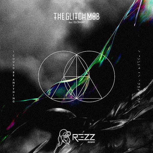 The Glitch Mob альбом I Could Be Anything (feat. Elohim) [Rezz Remix]