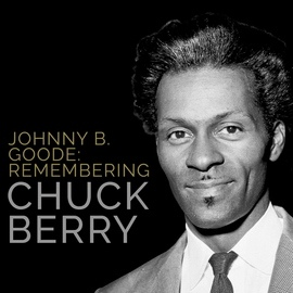 Chuck Berry альбом Johnny B. Goode: Remembering Chuck Berry