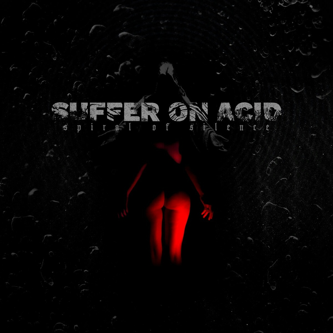 Suffer On Acid - Spiral of Silence (2018)