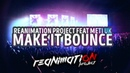 Reanimation Project feat Meti UK - Make it bounce