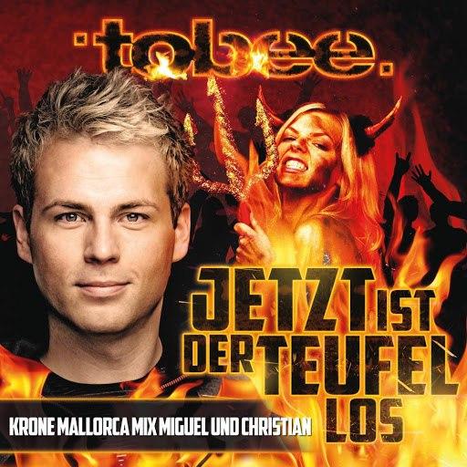 Tobee альбом Jetzt ist der Teufel los (Krone Mallorca Mix Miguel und Christian)