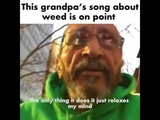 Grandpa's Weed Song