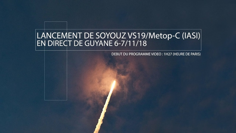 Lancement de Soyouz VS19/MetOp-C (IASI) 6-7/11/18
