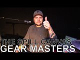 The Spill Canvas' Bryce Job - GEAR MASTERS Ep. 185