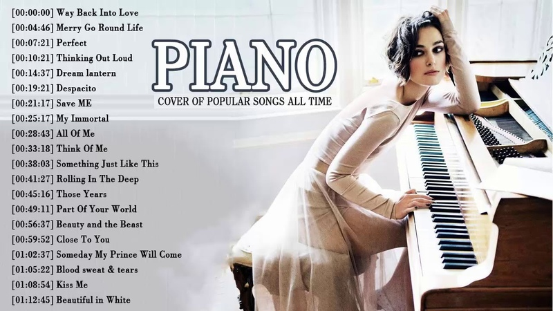 Best Instrumental Piano Covers All Time Top 50 Piano Covers of Popular Songs 2019